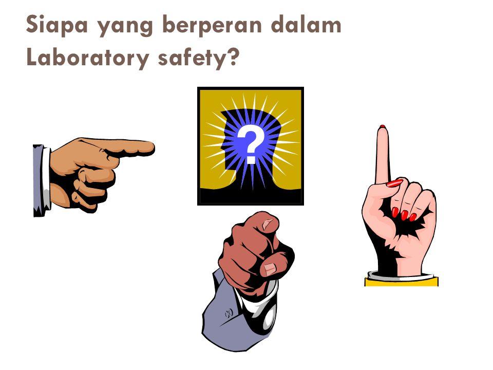 Siapa yang berperan dalam Laboratory safety