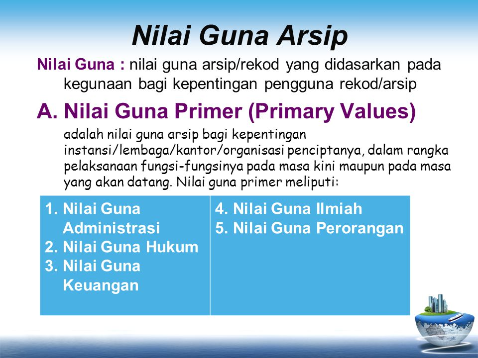 Nilai Guna Arsip Nilai Guna Primer (Primary Values)