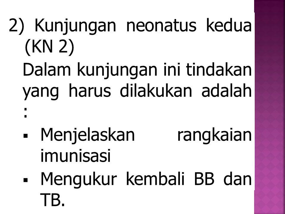 2) Kunjungan neonatus kedua (KN 2)