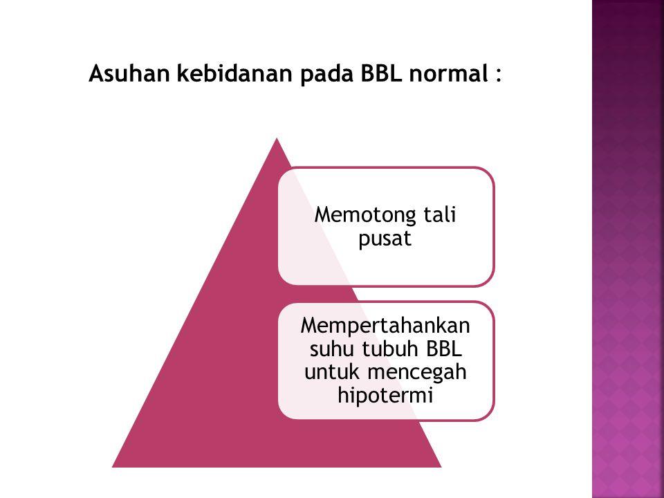 Asuhan kebidanan pada BBL normal :