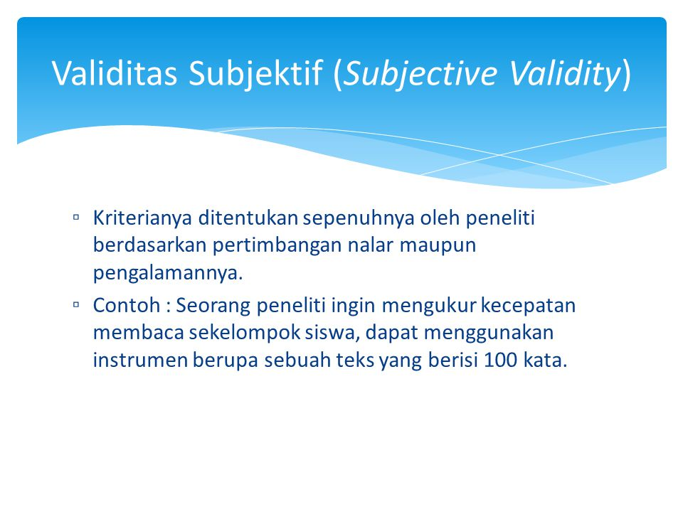 Validitas Subjektif (Subjective Validity)