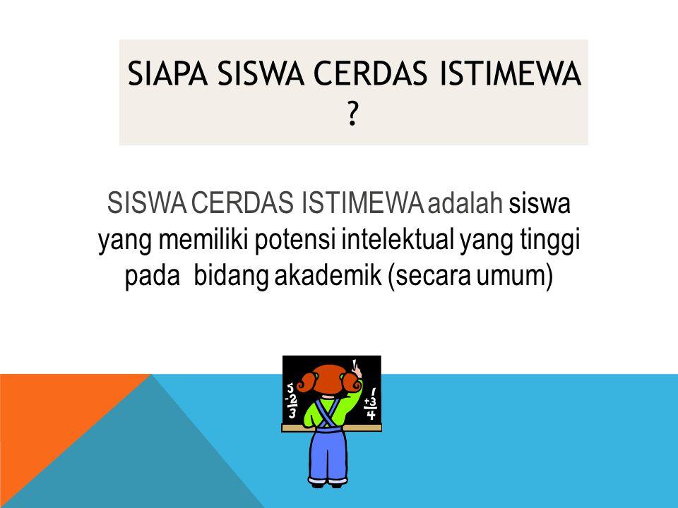 SIAPA SISWA CERDAS ISTIMEWA