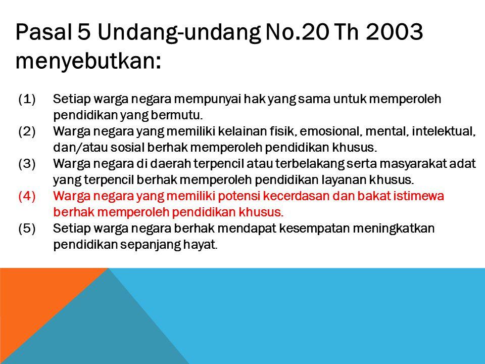 Pasal 5 Undang-undang No.20 Th 2003 menyebutkan: