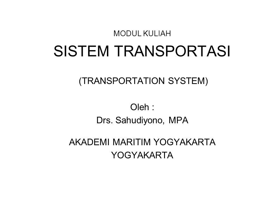 SISTEM TRANSPORTASI (TRANSPORTATION SYSTEM) Oleh :