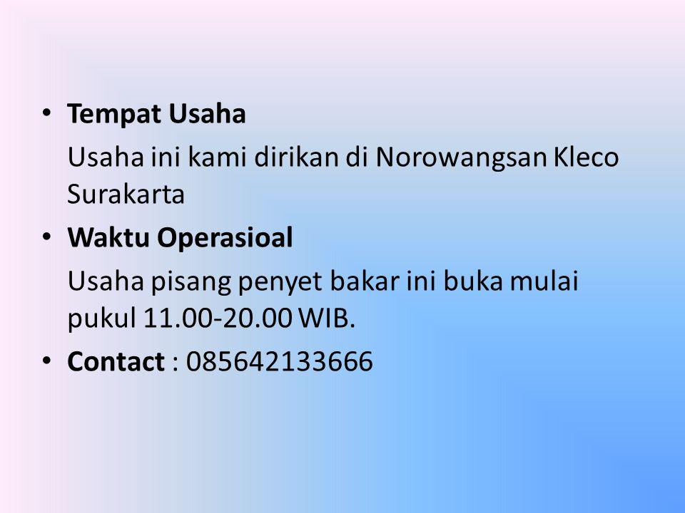 Tempat Usaha Usaha ini kami dirikan di Norowangsan Kleco Surakarta. Waktu Operasioal.