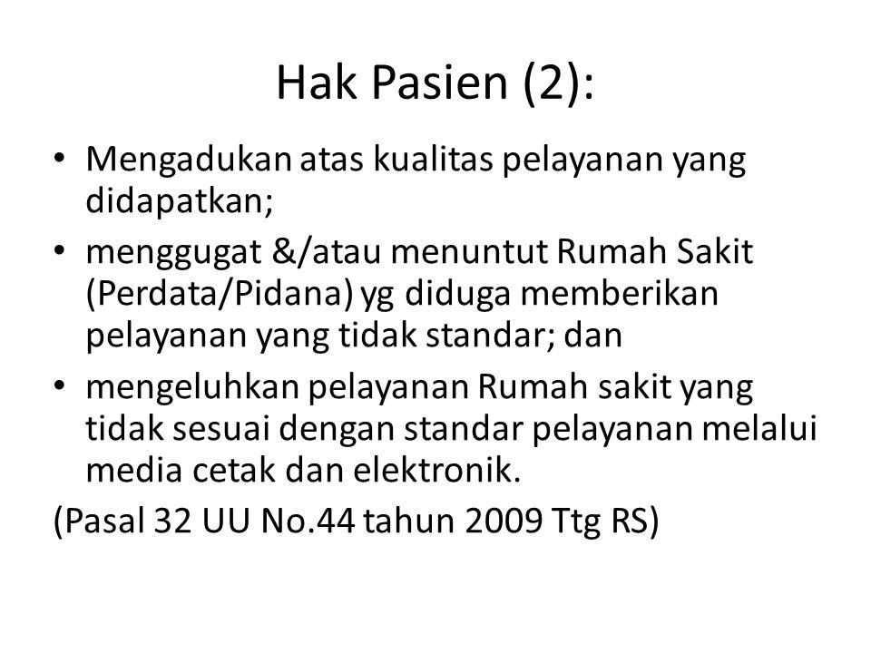 Hak Pasien (2): Mengadukan atas kualitas pelayanan yang didapatkan;