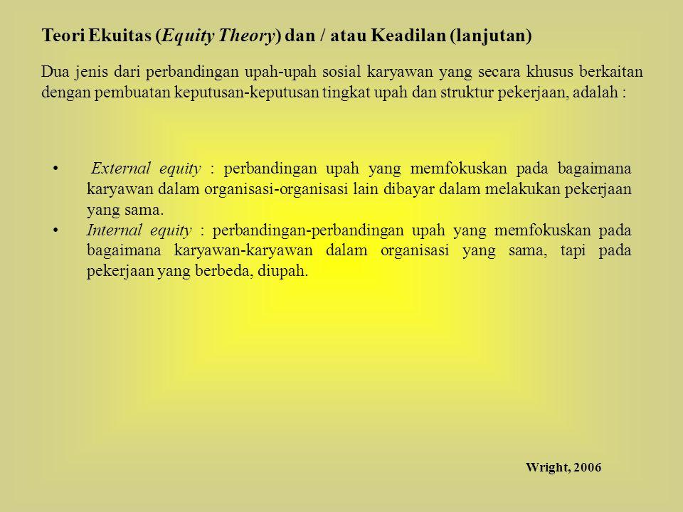 Teori Ekuitas (Equity Theory) dan / atau Keadilan (lanjutan)