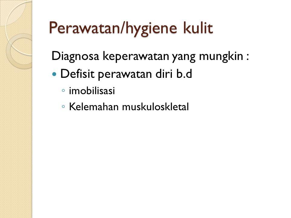 Perawatan/hygiene kulit