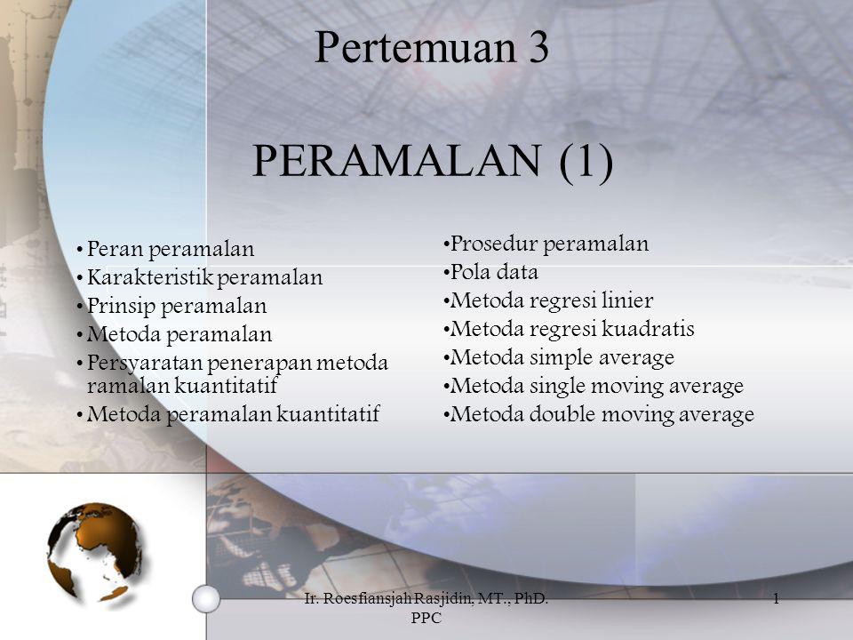 Pertemuan 3 PERAMALAN (1)
