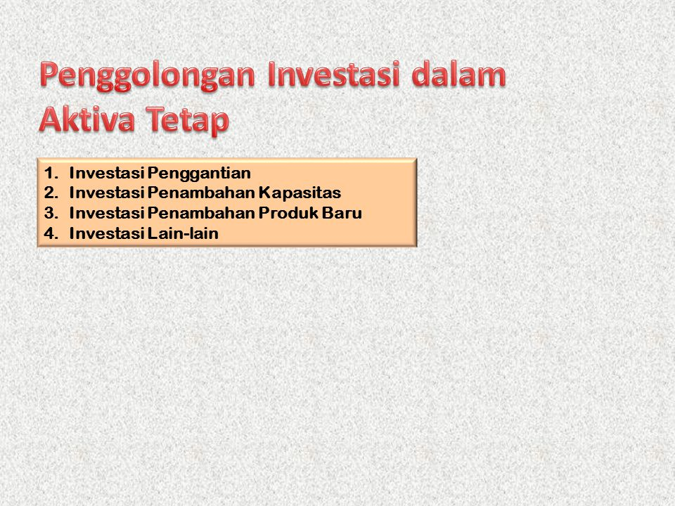 Penggolongan Investasi dalam Aktiva Tetap