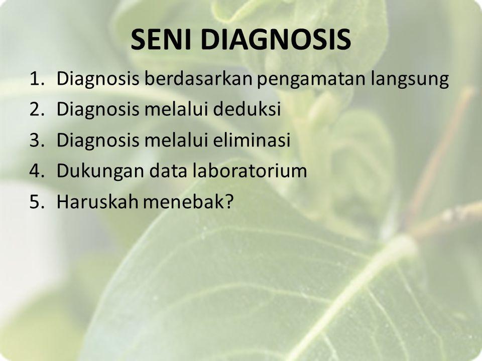SENI DIAGNOSIS Diagnosis berdasarkan pengamatan langsung