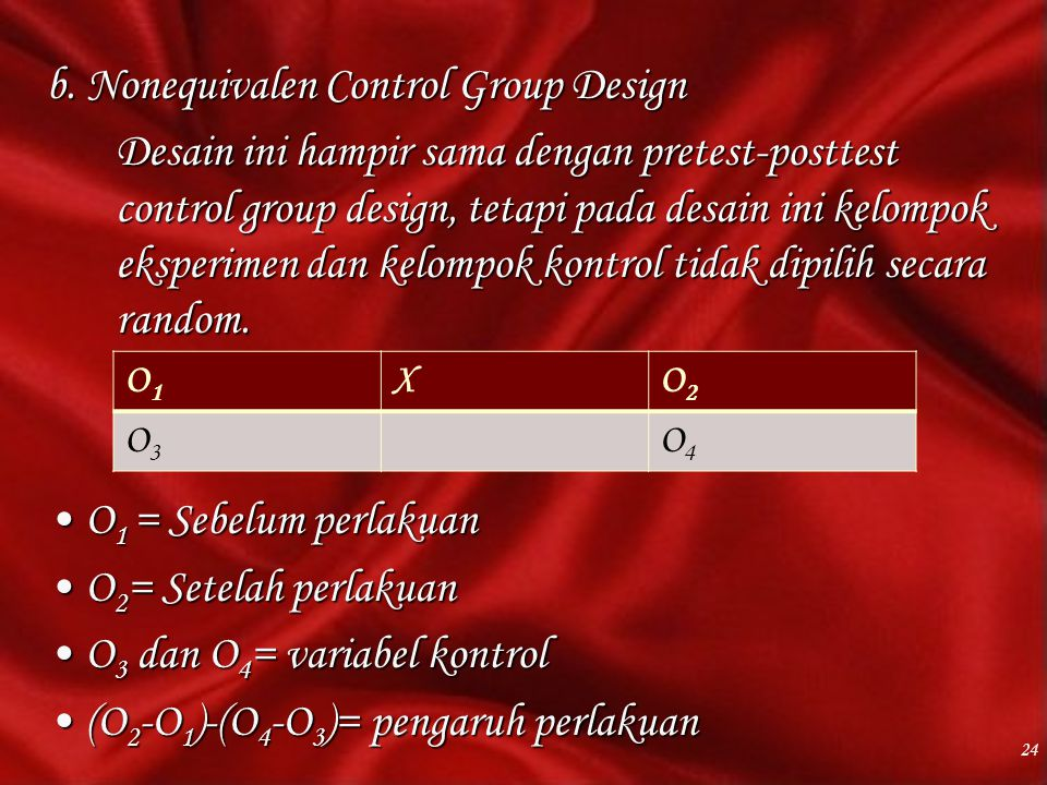 b. Nonequivalen Control Group Design