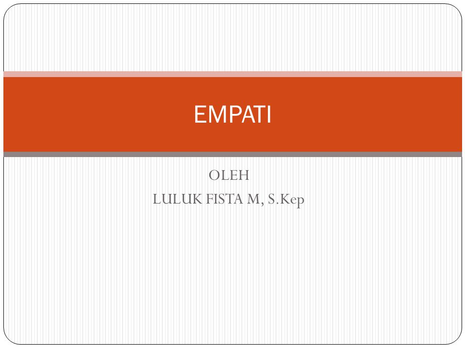 EMPATI OLEH LULUK FISTA M, S.Kep