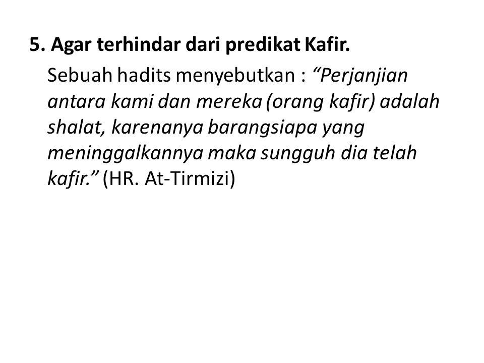 5. Agar terhindar dari predikat Kafir.