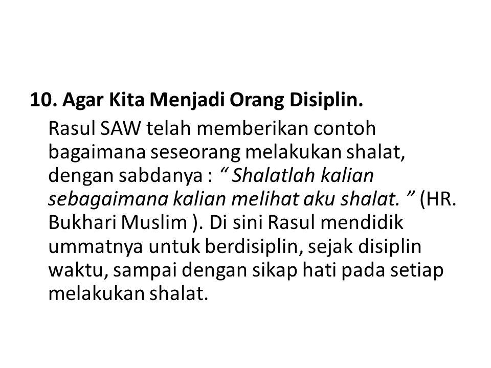 10. Agar Kita Menjadi Orang Disiplin.