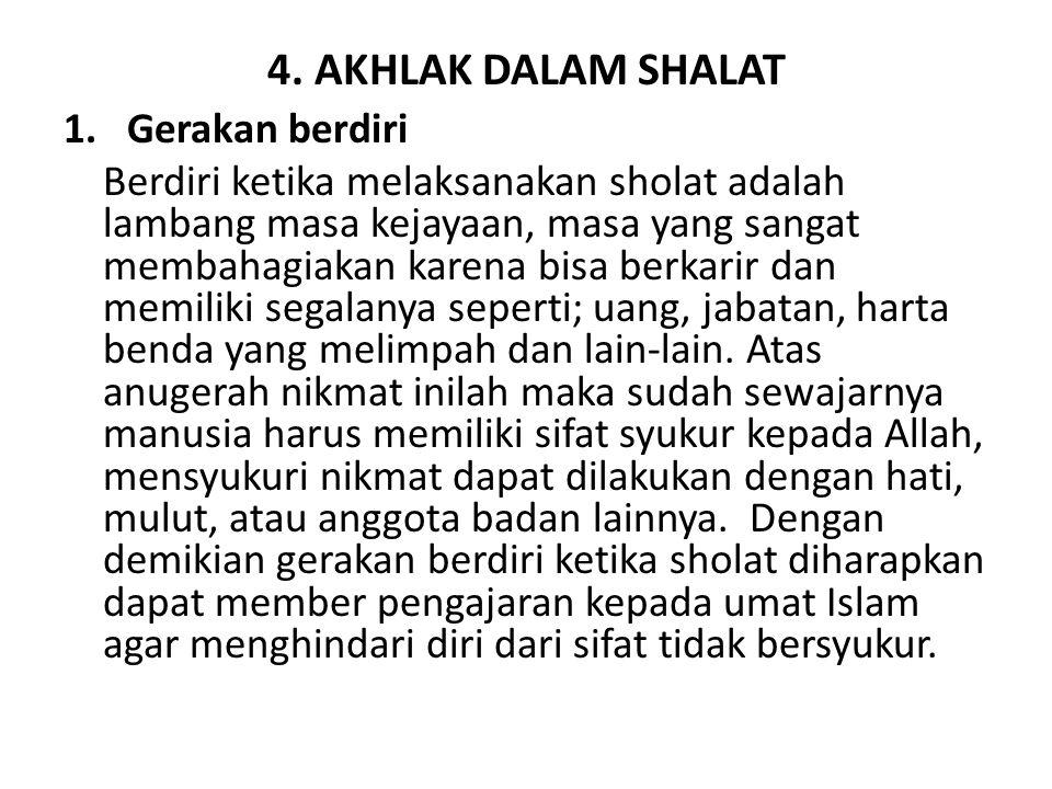 4. AKHLAK DALAM SHALAT 1. Gerakan berdiri