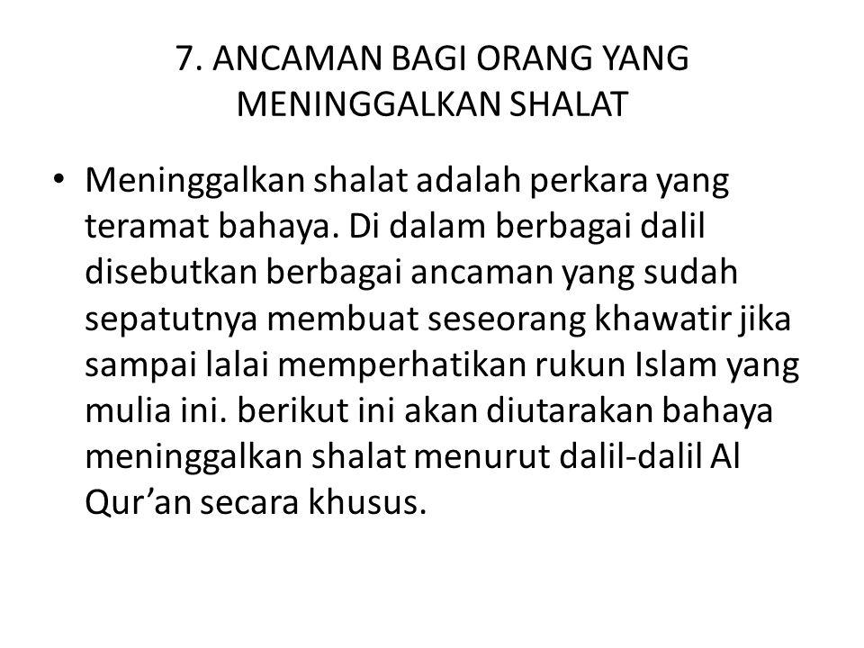 7. ANCAMAN BAGI ORANG YANG MENINGGALKAN SHALAT