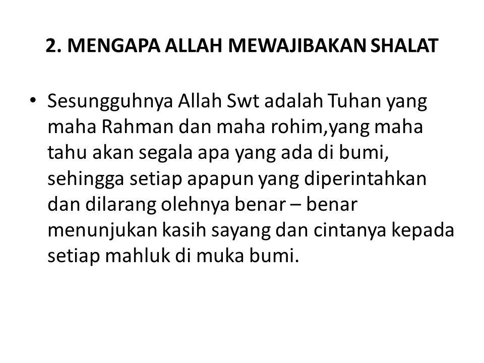 2. MENGAPA ALLAH MEWAJIBAKAN SHALAT