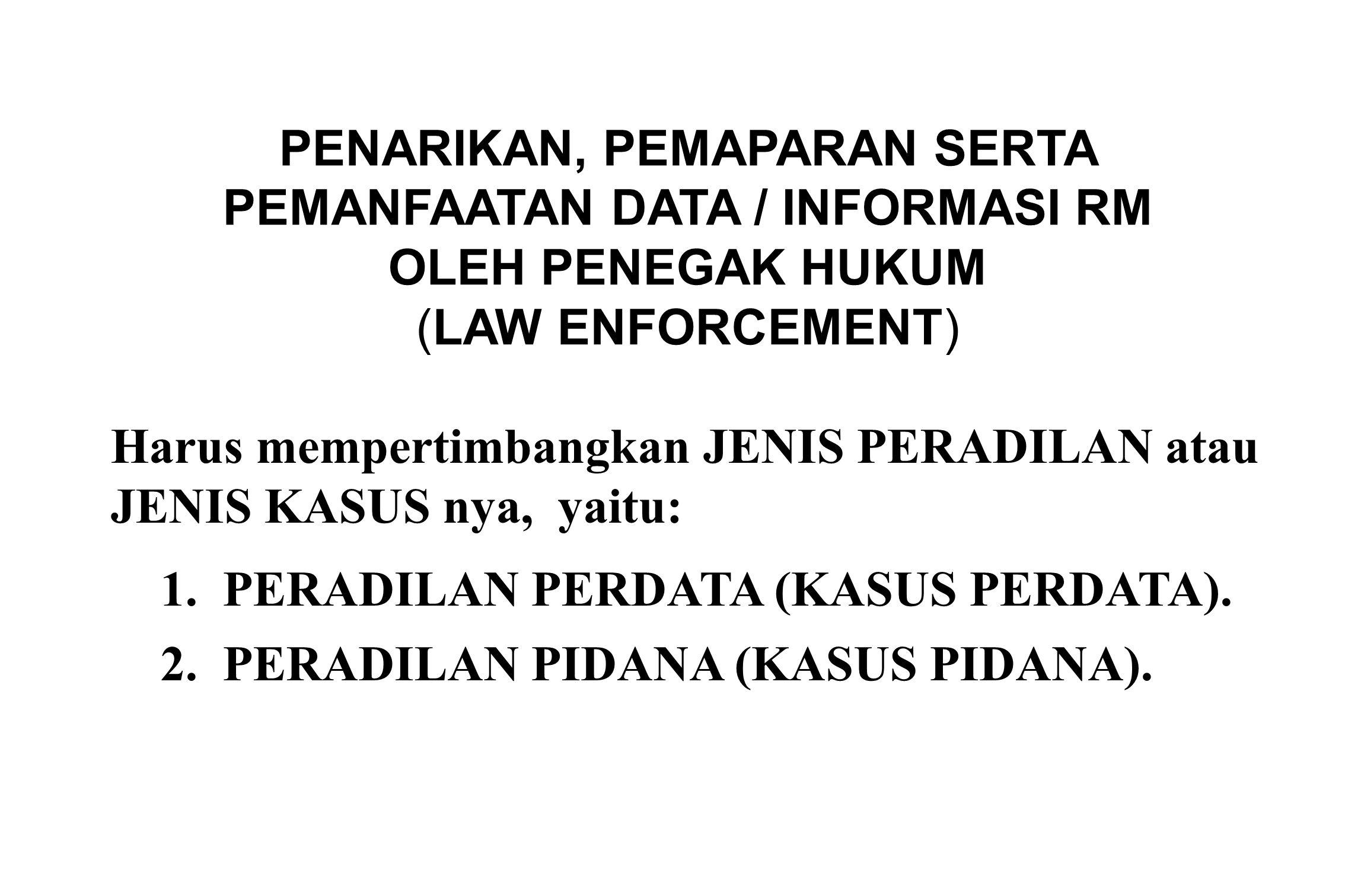 Harus mempertimbangkan JENIS PERADILAN atau JENIS KASUS nya, yaitu: