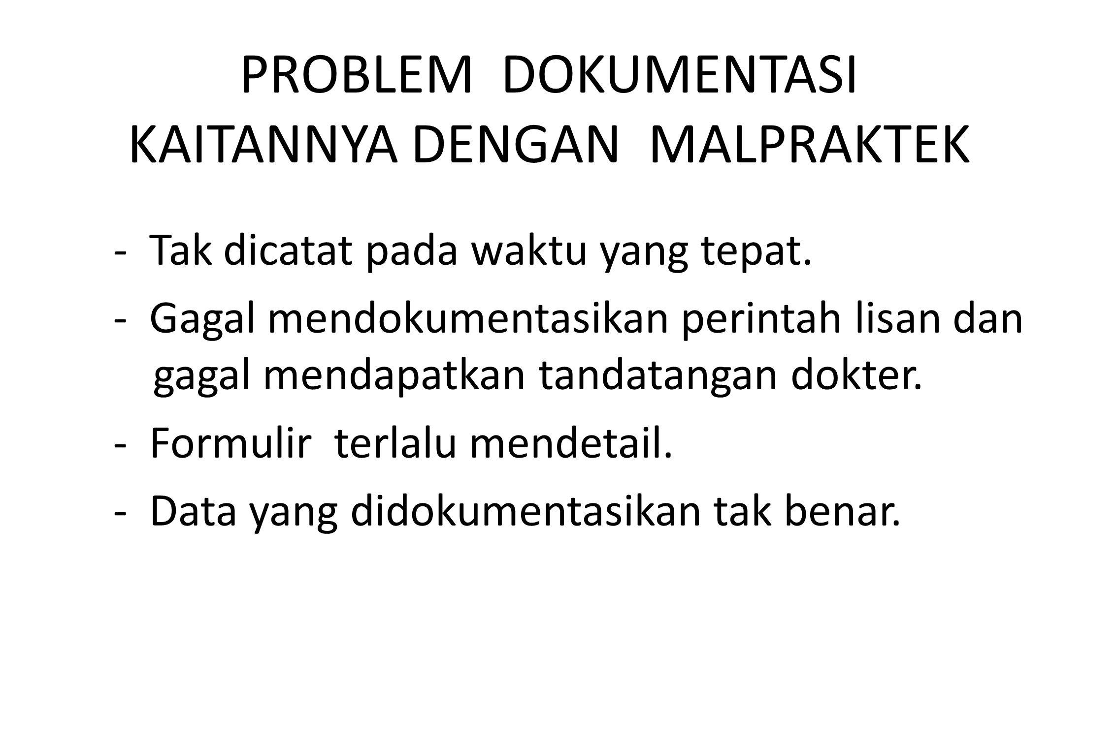 PROBLEM DOKUMENTASI KAITANNYA DENGAN MALPRAKTEK