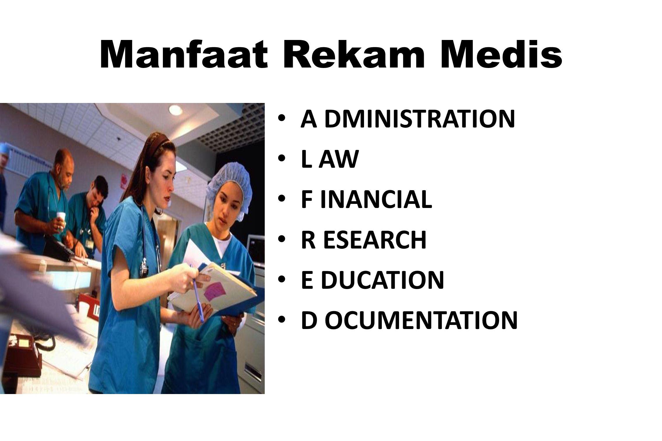 Manfaat Rekam Medis A DMINISTRATION L AW F INANCIAL R ESEARCH