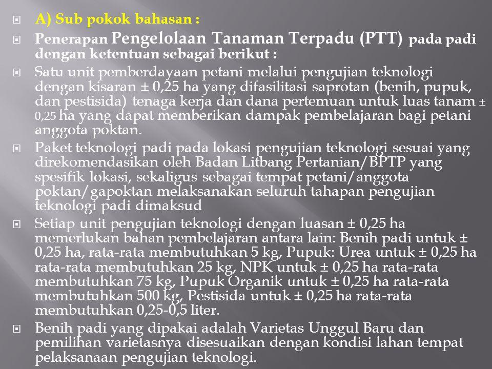 A) Sub pokok bahasan : Penerapan Pengelolaan Tanaman Terpadu (PTT) pada padi dengan ketentuan sebagai berikut :