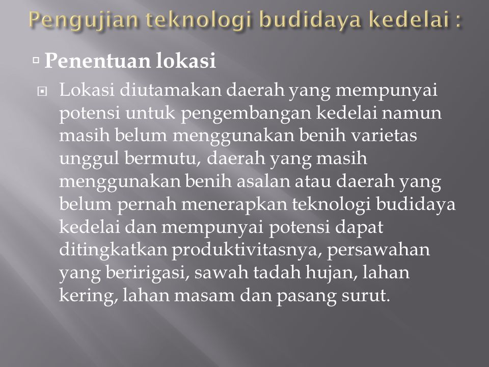 Pengujian teknologi budidaya kedelai :
