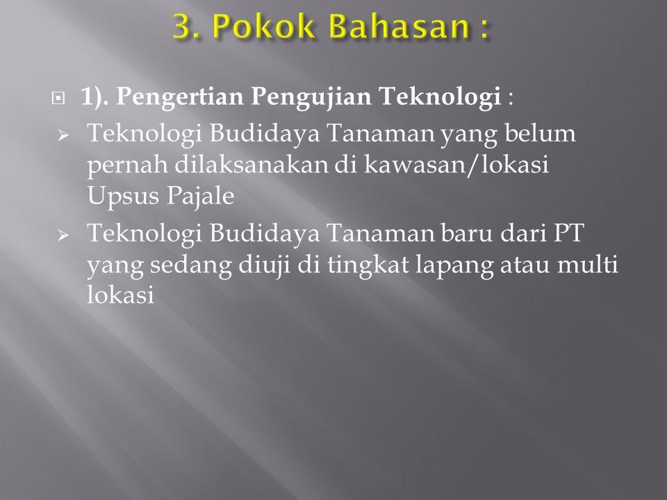 3. Pokok Bahasan : 1). Pengertian Pengujian Teknologi :
