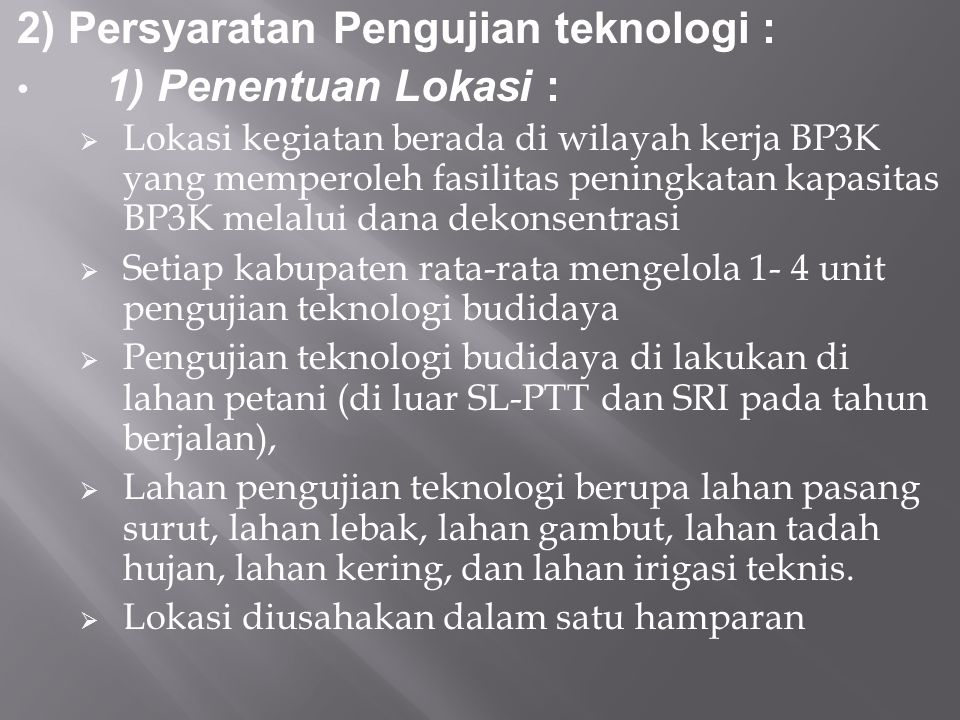 2) Persyaratan Pengujian teknologi : 1) Penentuan Lokasi :