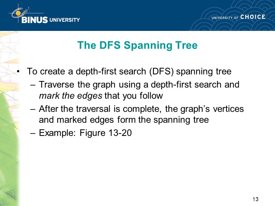 The DFS Spanning Tree To create a depth-first search (DFS) spanning tree.