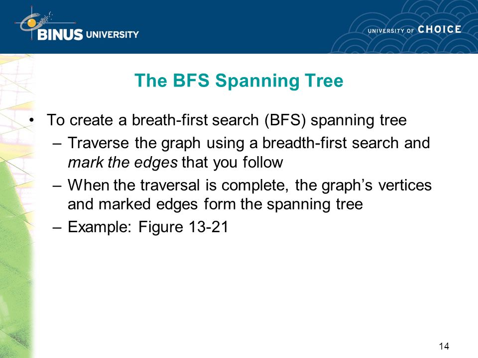 The BFS Spanning Tree To create a breath-first search (BFS) spanning tree.