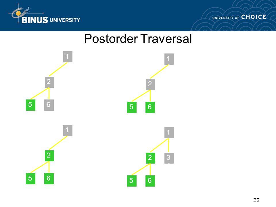 Postorder Traversal 1 2 3 4 5 6 8 7 root 1 2 3 4 5 6 8 7 root 1 2 3 4