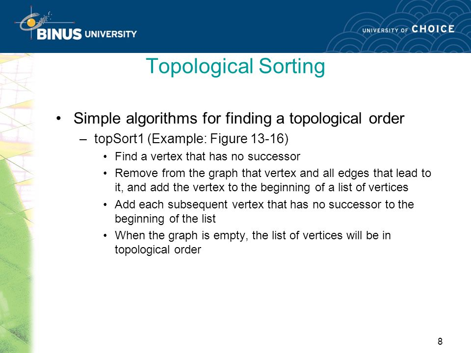 Topological Sorting Simple algorithms for finding a topological order