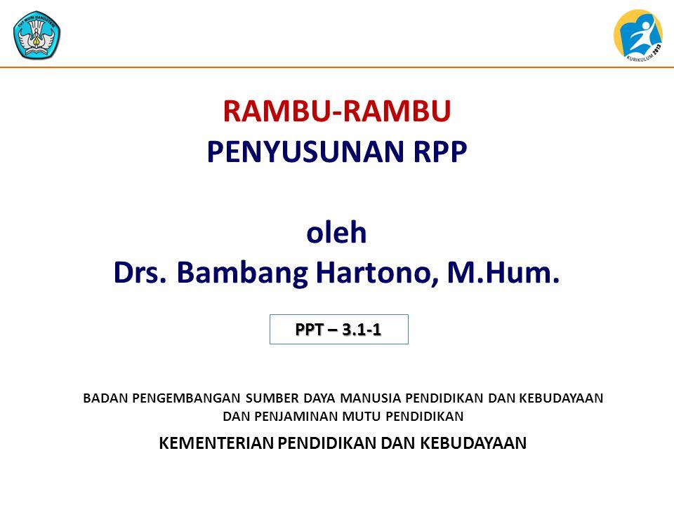 RAMBU-RAMBU PENYUSUNAN RPP oleh Drs. Bambang Hartono, M.Hum.