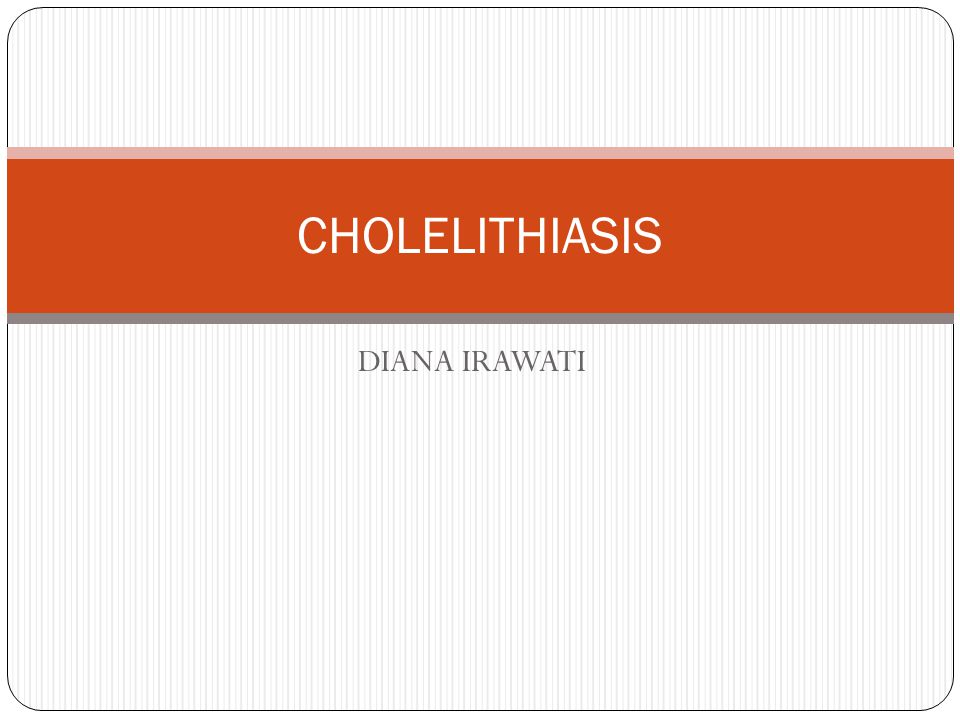 CHOLELITHIASIS DIANA IRAWATI