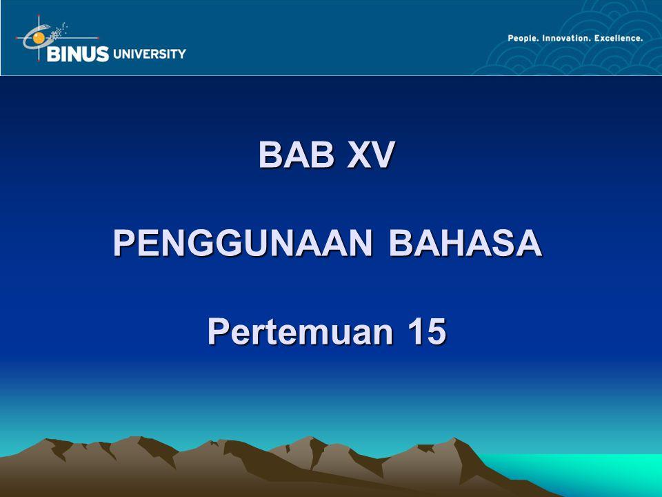 BAB XV PENGGUNAAN BAHASA Pertemuan 15