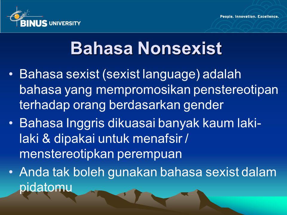 Bahasa Nonsexist Bahasa sexist (sexist language) adalah bahasa yang mempromosikan penstereotipan terhadap orang berdasarkan gender.
