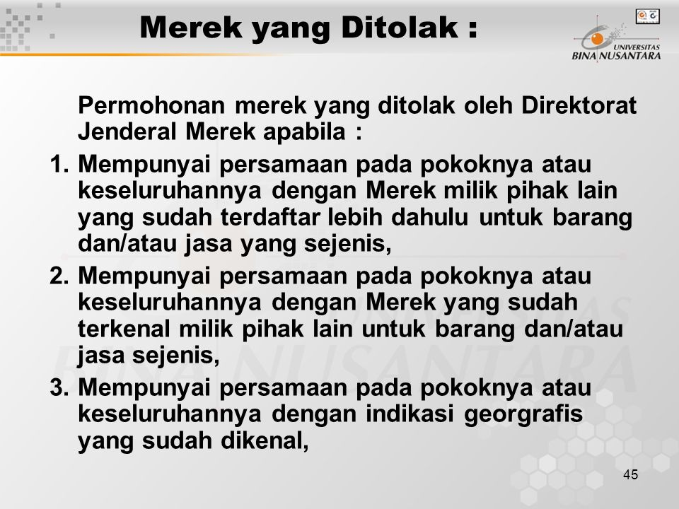 Merek yang Ditolak : Permohonan merek yang ditolak oleh Direktorat Jenderal Merek apabila :