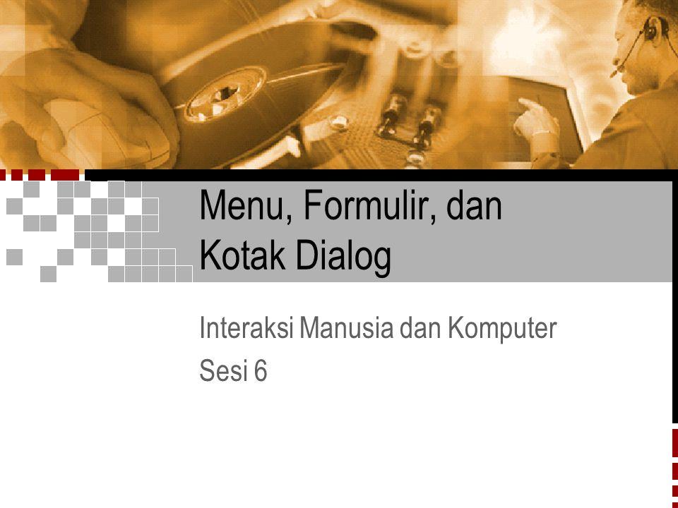 Menu, Formulir, dan Kotak Dialog