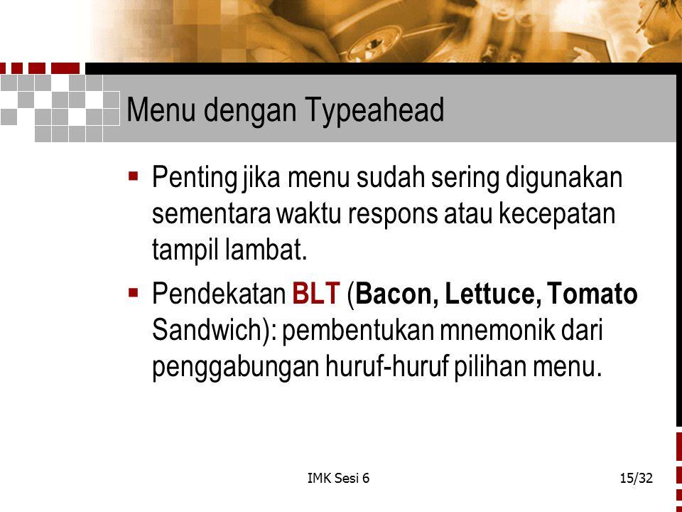 Menu dengan Typeahead Penting jika menu sudah sering digunakan sementara waktu respons atau kecepatan tampil lambat.