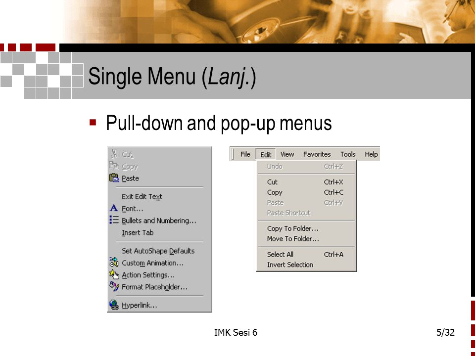 Single Menu (Lanj.) Pull-down and pop-up menus IMK Sesi 6