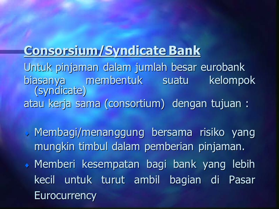 Consorsium/Syndicate Bank