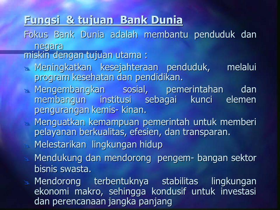 Fungsi & tujuan Bank Dunia