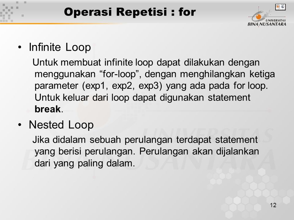 Operasi Repetisi : for Infinite Loop Nested Loop