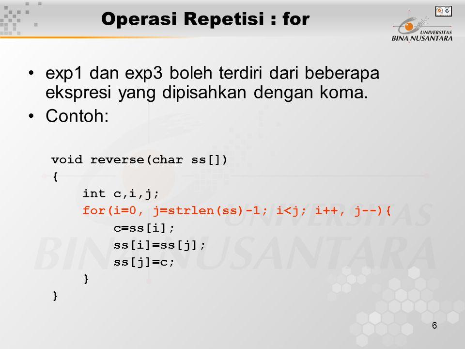 Operasi Repetisi : for exp1 dan exp3 boleh terdiri dari beberapa ekspresi yang dipisahkan dengan koma.