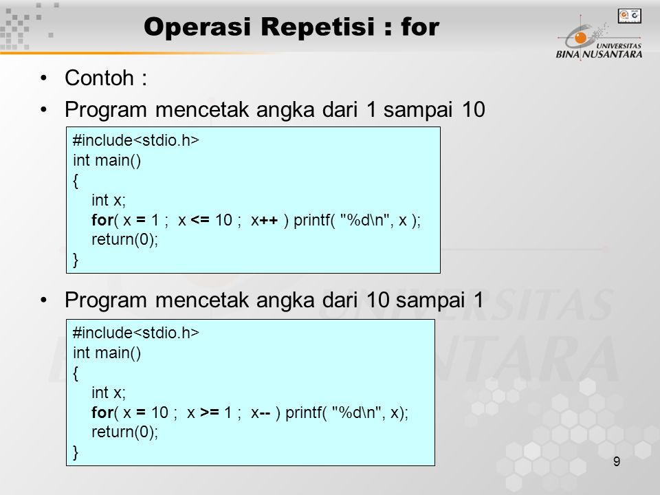 Operasi Repetisi : for Contoh :