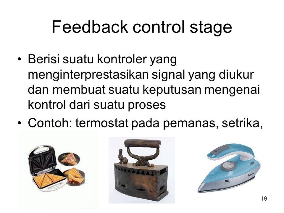 Feedback control stage