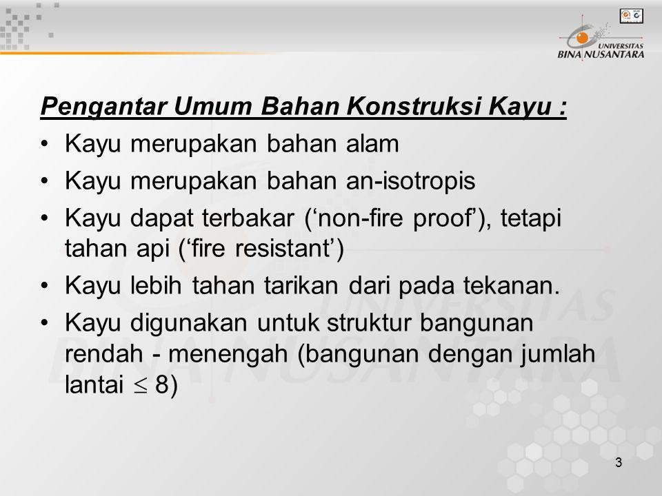 Pengantar Umum Bahan Konstruksi Kayu :