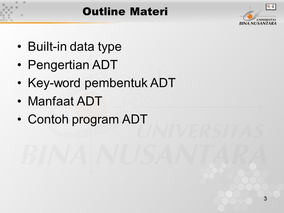 Key-word pembentuk ADT Manfaat ADT Contoh program ADT