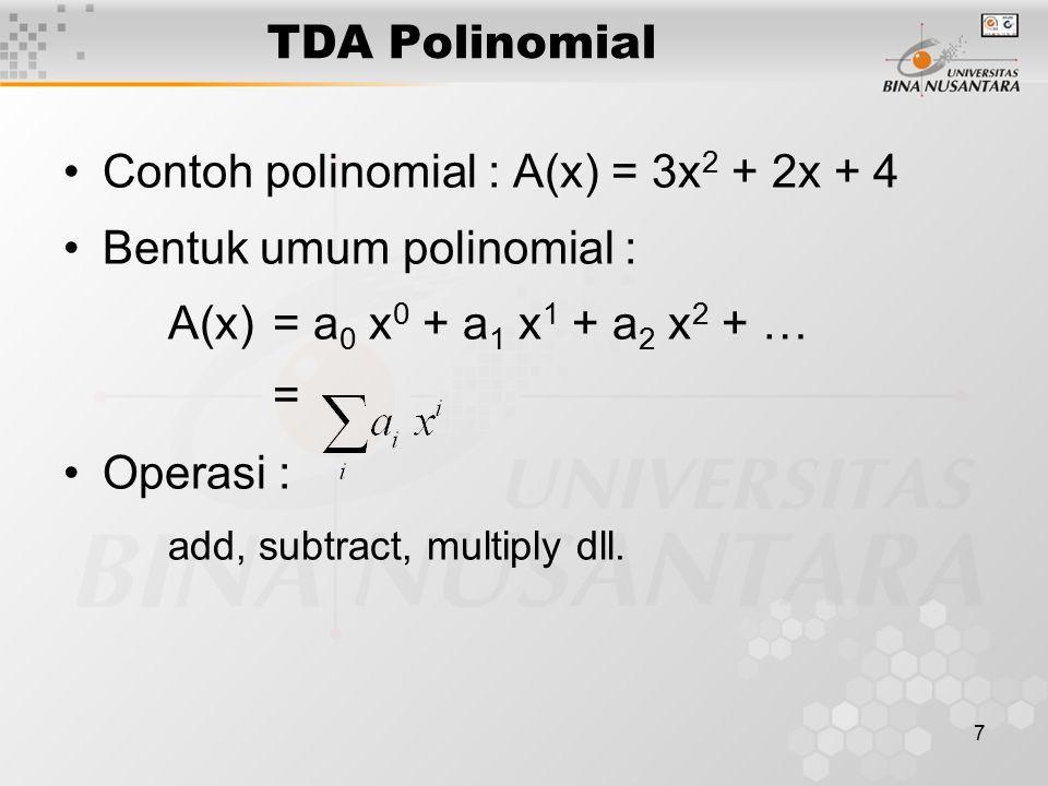 Contoh polinomial : A(x) = 3x2 + 2x + 4 Bentuk umum polinomial :
